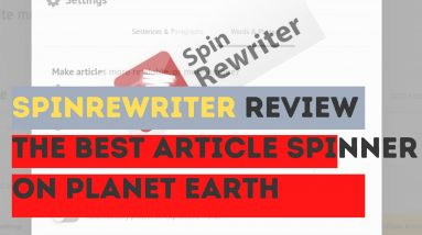 SpinRewriter 11 Review The Best Article Spinner On Planet Earth 2021