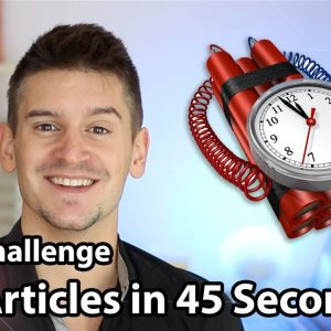 Time Challenge: 500 Articles in 45 Seconds