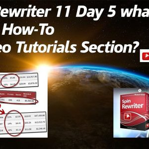 Spin Rewriter 11 Day 5 how To and Video Tutorials